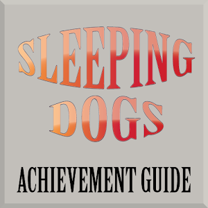 Sleeping Dogs AchievementGuide