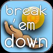 break 'em down