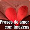 Frases de Amor com imagens