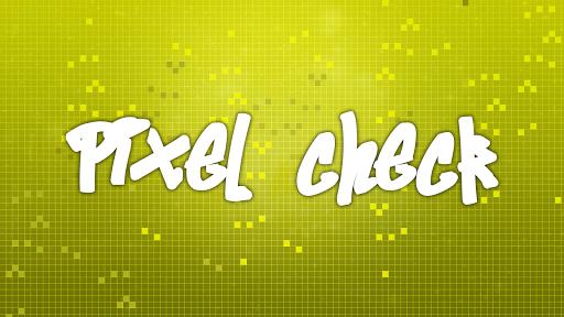 Pixel check