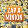Zap A Minion