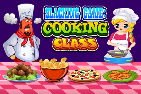 Slacking Game : Cooking Class