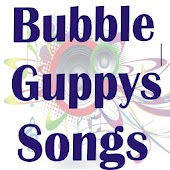 Bubble Guppies Songs