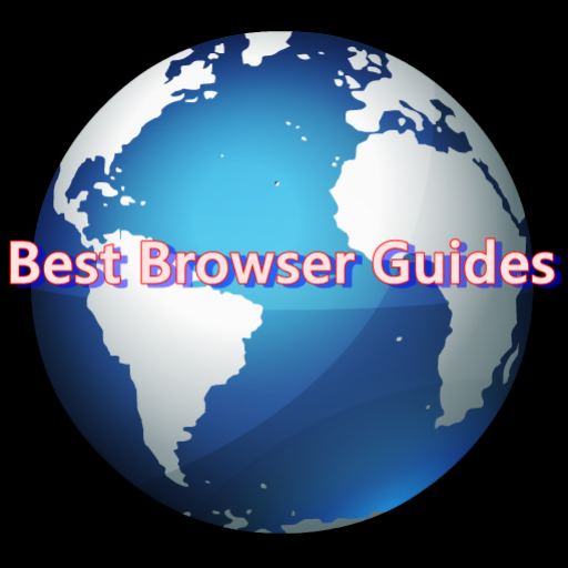 Best Browser Guides