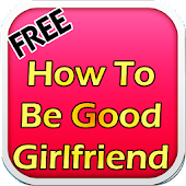 How To Be Good Girlfriend