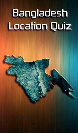 Bangladesh Location Quiz