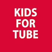 KIDS FOR TUBE