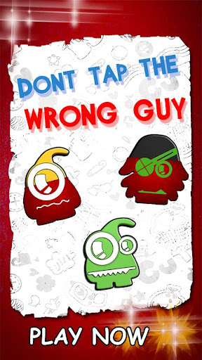 Don't Tap The Wrong Guy