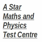 A Star Maths and Physics Test