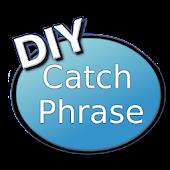 DIY Catch Phrase Free