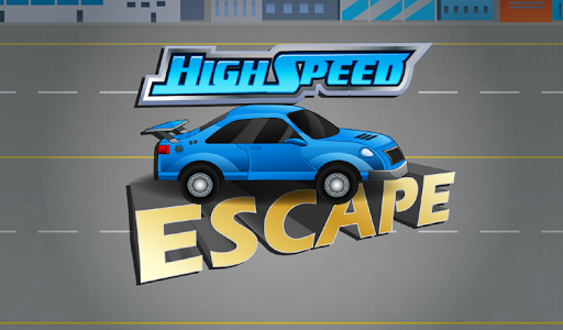 HIGH SPEED ESCAPE