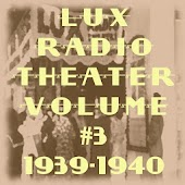 Lux Radio Theater V.3 1939-40