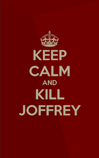 Keep calm and kill Joffrey- screenshot thumbnail