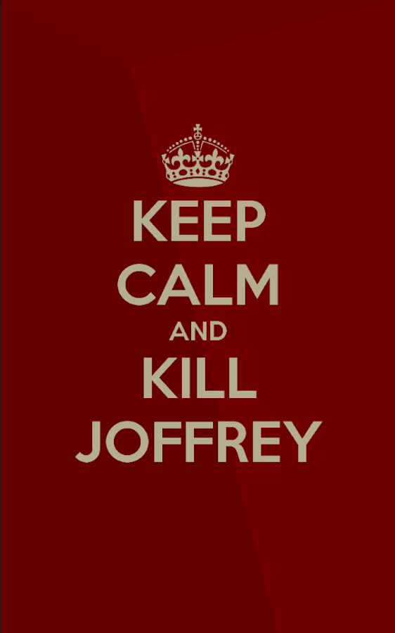 Keep calm and kill Joffrey- screenshot