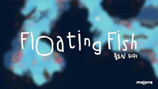 플로팅 피쉬 - Floating Fish