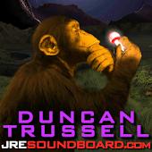 Duncan Trussell JREsoundboard