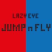 Lazy Eye Jump n Fly