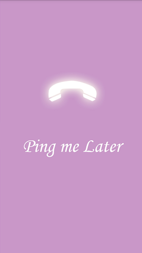 Ping Me Later