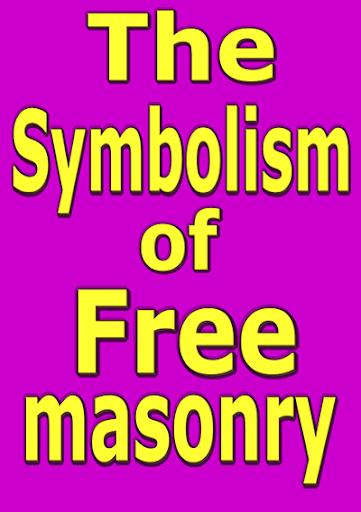The Symbolism of Freemasonry