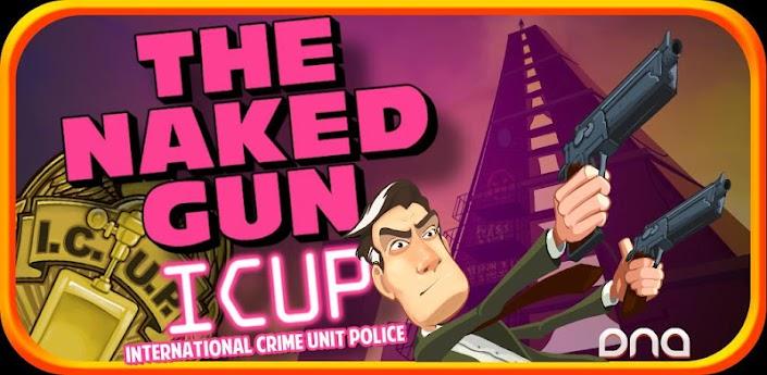The Naked Gun: I.C.U.P. apk