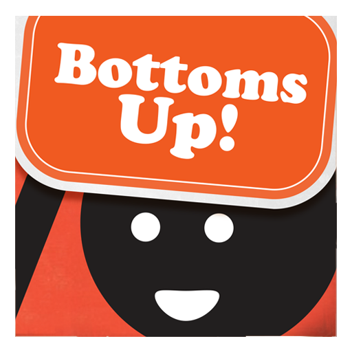 Bottoms Up!