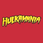 "Hulkamania ""Whatcha gonna do?"""