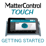 MatterControl Touch - Getting Started
