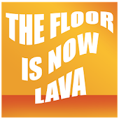 The Floor Is Now Lava