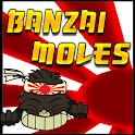 Banzai Moles