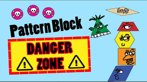 Pattern Block Danger Zone