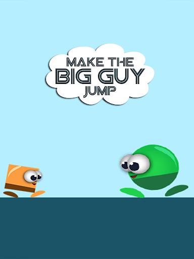 Make The Big Guy Jump