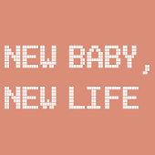 New Baby, New Life.