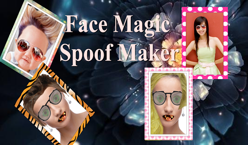 Face Magic and Spoof Maker