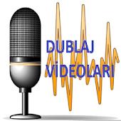 Dublaj Videoları