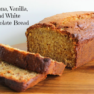 Banana, Vanilla, and White Chocolate Bread
