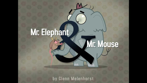 Mr. Elephant Mr. Mouse