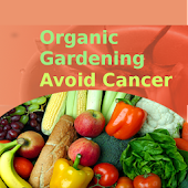 Organic Gardening Avoid Cancer