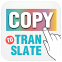 Copy to Translate - Translator icon