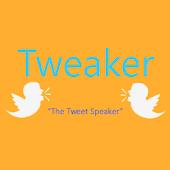 Tweaker the Tweet Speaker