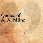 Quotes of A. A. Milne