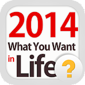 2014 What You Want in Life