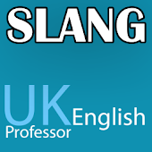 Slang - UK English Professor