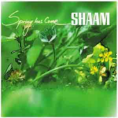 Shaam - Spring Has Come
