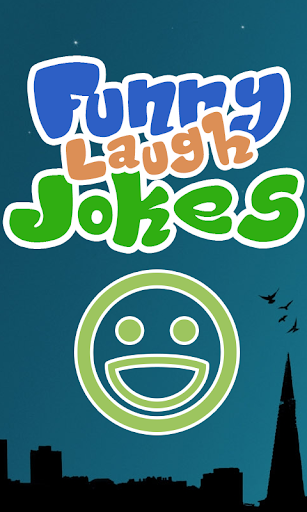 Funny Laugh Jokes