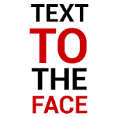 Text To The Face (Widget)