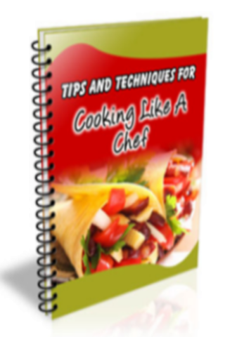 101 Tips To Cook Like A Chef