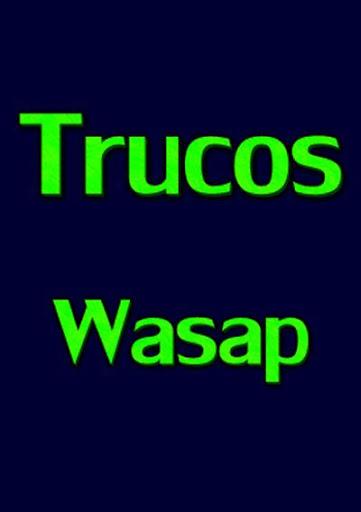 TRUCOS WASAP