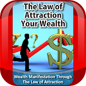 The Law Attraction Your Wealth