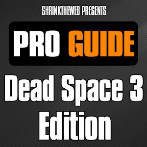Pro Guide - Dead Space 3 Edn.