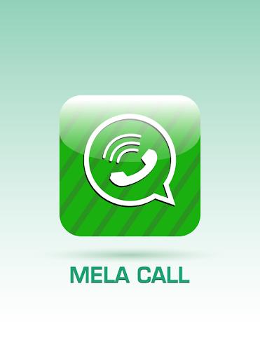 MELA CALL